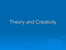 Creativity_and_theory.ppt