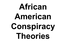 African_American_Conspiracy_Theories.ppt