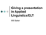 Giving_a_presentation_in_Applied_Linguistics.ppt