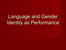 Gender_Identity_as_Performance.ppt